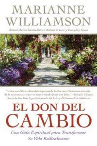 El Don del Cambio: Una Guia Espiritual para Transformar Su Vida Radicalmente – Marianne Williamson [ePub & Kindle]