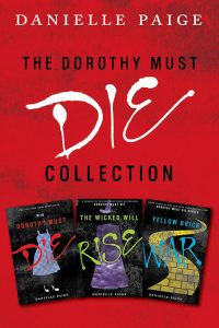 Dorothy Must Die Collection: Books 1-3: Dorothy Must Die, The Wicked Will Rise, Yellow Brick War – Danielle Paige [ePub & Kindle] [English]