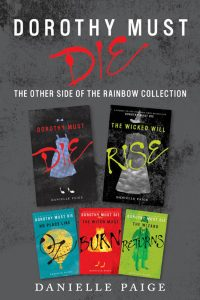 Dorothy Must Die: The Other Side of the Rainbow Collection: No Place Like Oz, Dorothy Must Die, The Witch Must Burn, The Wizard Returns, The Wicked Will Rise – Danielle Paige [ePub & Kindle] [English]