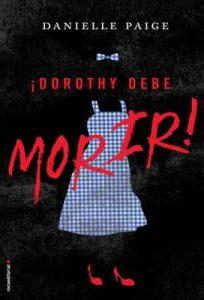 Dorothy debe morir – Danielle Paige, Jorge Rizzo [ePub & Kindle]