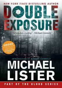 Double Exposure: The John Jordan Blood Series Book 4.5 – Michael Lister, Michael Connelly [ePub & Kindle] [English]