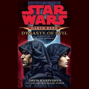 Dynasty of Evil (Star Wars Legends (Darth Bane)) – Drew Karpyshyn [Narrado por Jonathan Davis] [Audiolibro] [English]