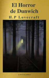 El Horror de Dunwich (AtoZ Classics) – Howard Phillips Lovecraft [ePub & Kindle]