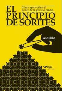 El Principio de Sorites: Como aprovechar el poder de la perseverancia – Ian Gibbs [ePub & Kindle]