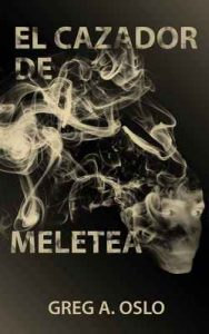 El cazador de Meletea – Greg A. Oslo [ePub & Kindle]