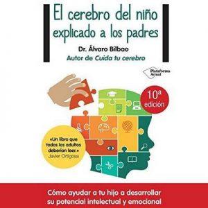 El cerebro del niño explicado a los padres – Álvaro Bilbao [Narrado por Eduardo Diez] [Audiolibro] [Español]