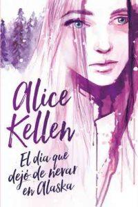 El día que dejó de nevar en Alaska (Titania fresh) – Alice Kellen [ePub & Kindle]
