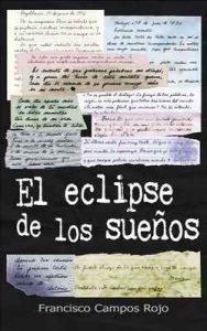 El eclipse de los sueños – Francisco Campos Rojo [ePub & Kindle]