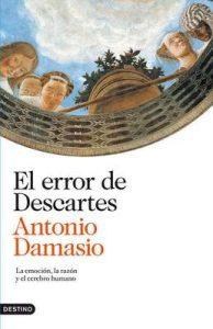 El error de Descartes: La emoción, la razón y el cerebro humano (Booket Ciencia) – Antonio Damasio, Joandomènec Ros [ePub & Kindle]