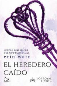 El heredero caído (Los Royal nº 4) – Erin Watt, Tamara Arteaga [ePub & Kindle]