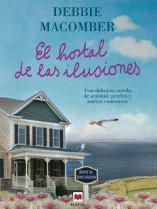El hostal de las ilusiones (Grandes Novelas) – Debbie Macomber, Marta Armengol Royo [ePub & Kindle]