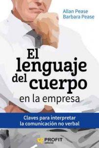 El lenguaje del cuerpo en la empresa: Claves para interpretar la comunicación no verbal – Allan Pease, Barbara Pease [ePub & Kindle]