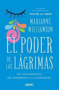El poder de las lagrimas (Crecimiento personal) – Marianne Williamson [ePub & Kindle]
