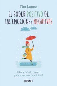 El poder positivo de las emociones negativas (Crecimiento personal) – Tim Lomas [ePub & Kindle]
