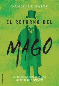 El retorno del mago (Dorothy debe morir: las precuelas) – Danielle Paige, María Angulo Fernández [ePub & Kindle]