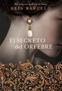 El secreto del orfebre (Novela) – Elia Barceló [ePub & Kindle]