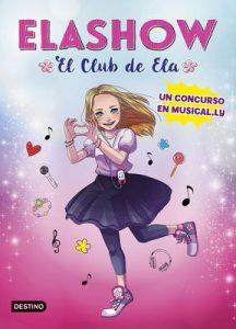 Elashow. Un concurso en Musical.ly (Youtubers infantiles) – Elaia Martínez [ePub & Kindle]