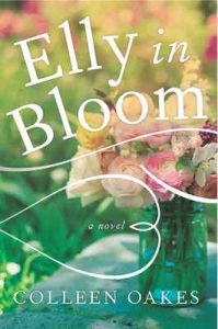 Elly in Bloom: A Novel – Colleen Oakes [ePub & Kindle] [English]