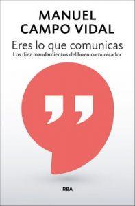 Eres lo que comunicas – Manuel Campo Vidal [ePub & Kindle]
