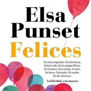 Felices: La felicidad, a tu manera – Elsa Punset [Narrado por Belén Roca, Neus Sendra, Carlos Vicente, Elsa Punset] [Audiolibro] [Español]
