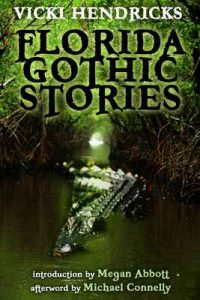 Florida Gothic Stories – Vicki Hendricks, Michael Connelly [ePub & Kindle] [English]