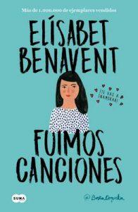 Fuimos canciones (Canciones y recuerdos 1) – Elísabet Benavent [ePub & Kindle]