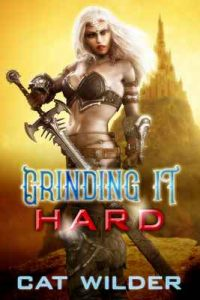 Grinding it Hard (A Gamer Girl Isobelle GameLit Adventure Book 1) – Cat Wilder [ePub & Kindle] [English]