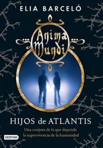 Hijos de Atlantis (Anima Mundi 2): Anima mundi 2 – Elia Barceló [ePub & Kindle]