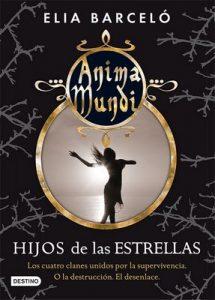 Hijos de las estrellas (Anima Mundi 3) – Elia Barceló [ePub & Kindle]