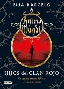Hijos del clan rojo (Anima Mundi 1) Anima Mundi 1 – Elia Barceló [ePub & Kindle]
