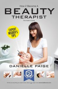 How to Become a Beauty Therapist: The complete insider's guide to becoming a beauty therapist (How2become) – Danielle Paige [ePub & Kindle] [English]