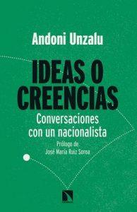 Ideas o creencias: Conversaciones con un nacionalista (Mayor) – Andoni Unzalu Garaigordobil [ePub & Kindle]