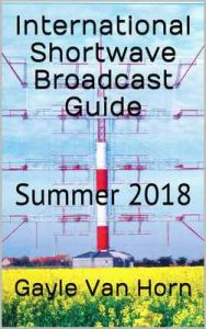 International Shortwave Broadcast Guide: Summer 2018 – Gayle Van Horn, Larry Van Horn [ePub & Kindle] [English]