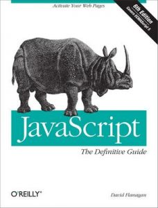 JavaScript: The Definitive Guide: Activate Your Web Pages (Definitive Guides) – David Flanagan [ePub & Kindle] [English]