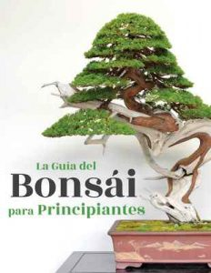 La Guía del Bonsái para Principiantes – Bonsai Empire, O. Jonker [ePub & Kindle]
