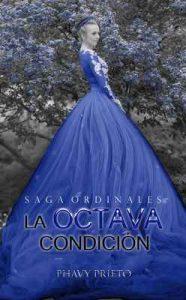 La Octava Condición (Saga Ordinales nº 2) – Phavy Prieto [ePub & Kindle]