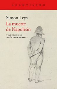 La muerte de Napoleón (Cuadernos del Acantilado nº 88) – Simon Leys, José Ramón Monreal [ePub & Kindle]