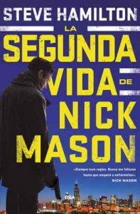 La segunda vida de Nick Mason – Steve Hamilton, Ismael Attrache [ePub & Kindle]
