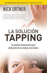 La solución Tapping: Un sistema revolucionario para deshacerte de tus miedos y tus límites – Nick Ortner [ePub & Kindle]