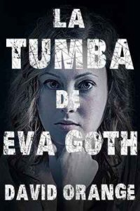 La tumba de Eva Goth – David Orange S. [ePub & Kindle]
