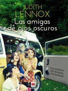 Las amigas de ojos oscuros (Grandes Novelas) – Judith Lennox, Ana Herrera [ePub & Kindle]