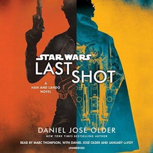 Last Shot – Daniel José Older [Narrado por Marc Thompson, Daniel José Older, January LaVoy] [Audiolibro] [English]