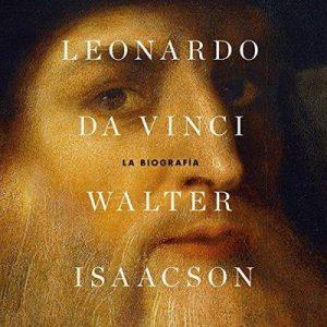 Leonardo da Vinci – Walter Isaacson [Narrado por Luis Solís] [Audiolibro] [Español]