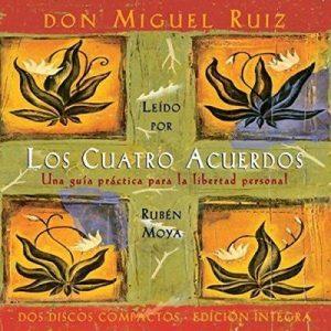 Los Cuatro Acuerdos – Miguel Ruiz [Narrado por Ruben Moya] [Audiolibro] [Español]