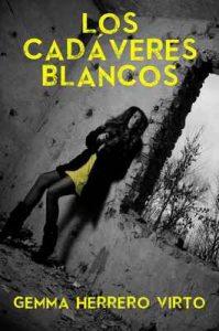 Los cadáveres blancos – Gemma Herrero Virto [ePub & Kindle]