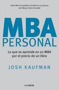 MBA Personal: Lo que se aprende en un MBA por el precio de un libro (CONECTA) – Josh Kaufman, Silvia Alemany Vilalta [ePub & Kindle]