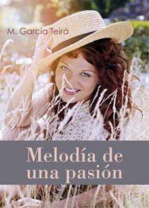 Melodía de una pasión – M. García Teirá [ePub & Kindle]
