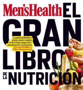 Men's Health – El gran libro de la nutrición: La guía definitiva para comer mejor, tener buen aspecto y mantenerte en tu peso – Joel Webber, Mike Zimmerman [ePub & Kindle]