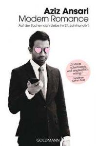 Modern Romance: Auf der Suche nach Liebe im 21. Jahrhundert – Aziz Ansari, Bettina Spangler [ePub & Kindle] [German]