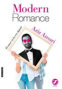 Modern Romance, El amor en la era digital – Aziz Ansari, Eric Klinenberg [ePub & Kindle]